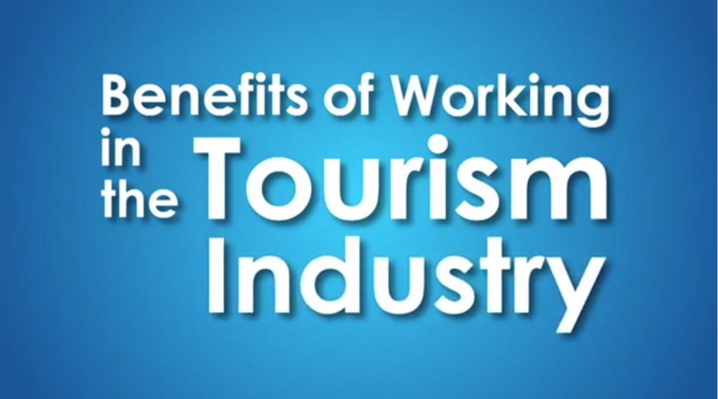 Words reading: Benefits of Working in the Tourism Industry