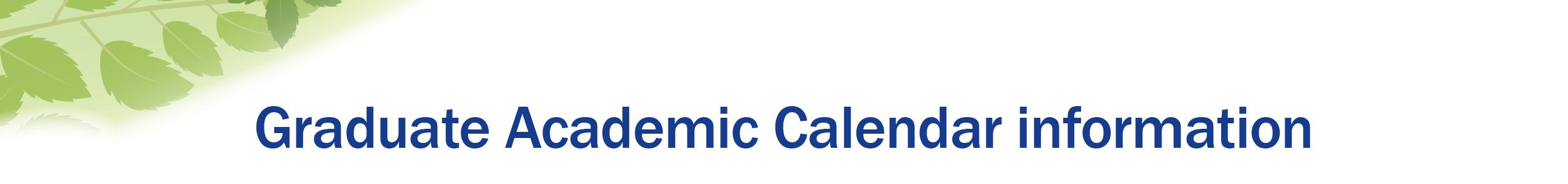 Graduate Academic Calendar Header