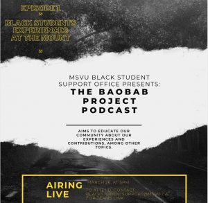 MSVU Black Student Support Office Launches The Baobab Project Podcast. Aims to educate our community about our experiences and contributions among other topics.