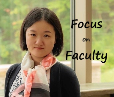 Focus on Faculty Shuyue Huang