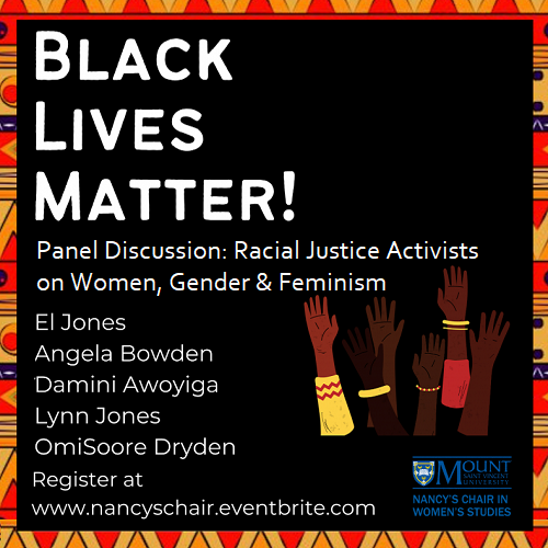 A poster for Black Lives Matter! A discussion panel with racial justice activists on women, gender, and feminism
